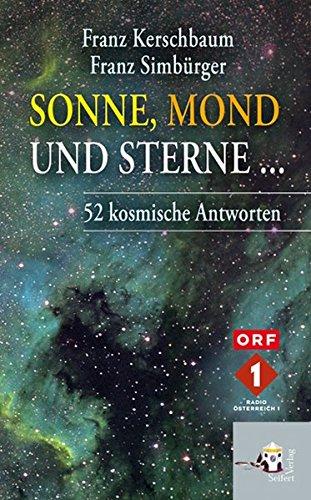 Sonne, Mond und Sterne... 52 kosmische Antworten -