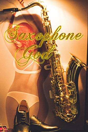 """SAXOPHONE GOD: Blank Lined Paper Journal (6\"""" x 9\"""") For Saxophone Players Or Aficionados"""