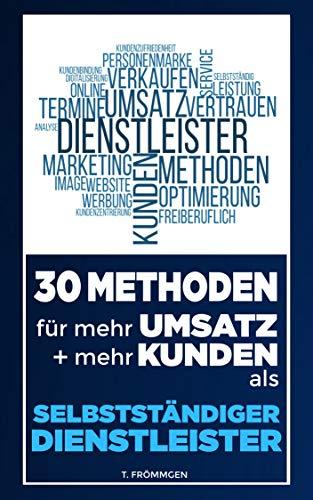 30 METHODEN für mehr UMSATZ + mehr KUNDEN als SELBSTSTÄNDIGER DIENSTLEISTER