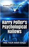 #10: Harry Potter's Psychological Hallows: FREE YOUR INNER MAGIC