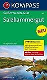 Salzkammergut: Großer Wanderatlas mit 120 See- und Almwanderungen, Bergtouren und Klettersteige (KOMPASS Große Wanderbücher, Band 597)