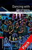 Oxford Bookworms Library: Oxford Bookworms. Stage 3: Dancing with Strangers. Stories from Africa CD Pack Edition 08: 1000 Headwords