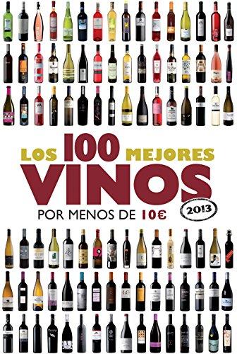 Portada del libro Los 100 mejores vinos por menos de 10 euros, 2013