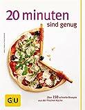 Купить 20 Minuten sind genug!: Über 150 Rezepte aus der frischen Küche (GU Themenkochbuch)