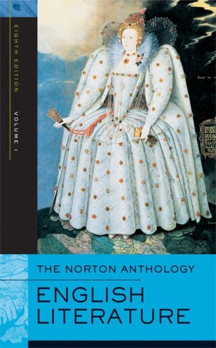 The Norton Anthology of English Literature, Eighth Edition, Volume 1: The Middle Ages Through the Restoration and the Eighteenth Century