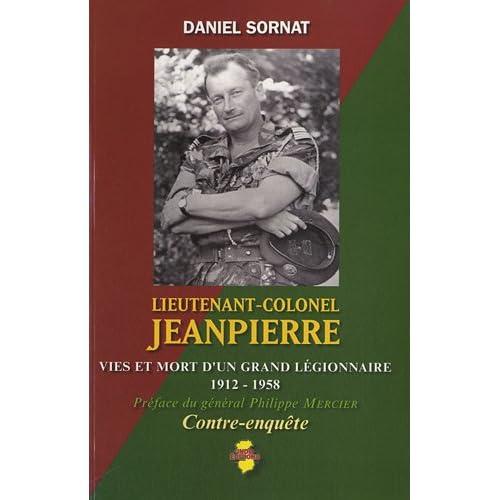 Lieutenant-colonel Jeanpierre : Vies et mort d'un grand legionnaire (1912-1958)