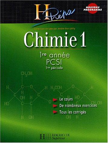 Chimie, tome 1, PCSI, 1ère période : Cours et exercices corrigés par A. Durupthy