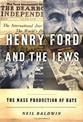 Henry Ford and the Jews: The Mass Production of Hate