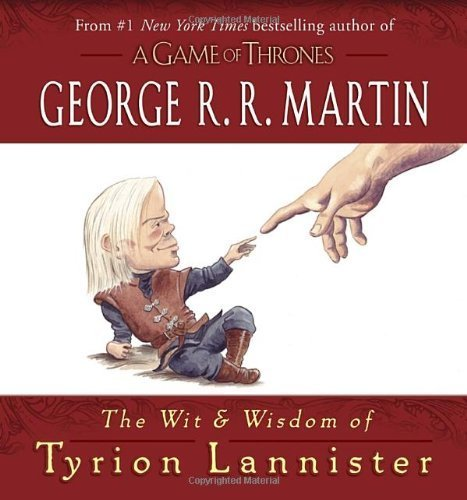 The Wit & Wisdom of Tyrion Lannister by Martin, George R.R. (2013) Hardcover