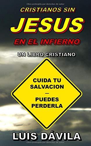 CRISTIANOS SIN JESUS EN EL INFIERNO par Luis Dávila