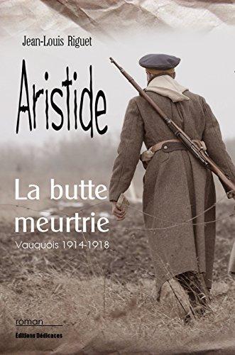 Aristide La Butte Meurtrie Vauquois 1914 1918 [Pdf/ePub] eBook