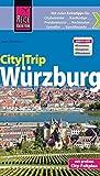 Reise Know-How CityTrip Würzburg: Reiseführer mit Faltplan und kostenloser Web-App - Jens Sobisch