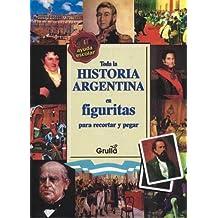 Toda la historia argentina en figuritas / All Argentina's history in figures: Para Recortar Y Pegar / to Cut and Paste