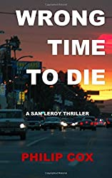 Wrong Time to Die: Volume 2 (Sam Leroy) by Philip Cox (2015-04-08)