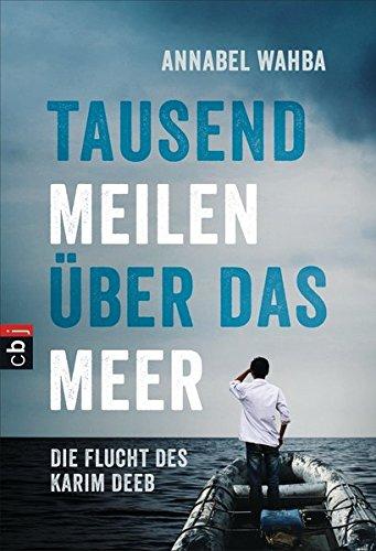 Tausend Meilen über das Meer: Die Flucht des Karim Deeb