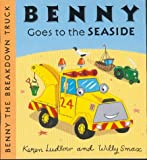 Benny Goes to the Seaside (Benny the Breakdown Truck S.)