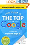 How To Get to the Top of Google: The...