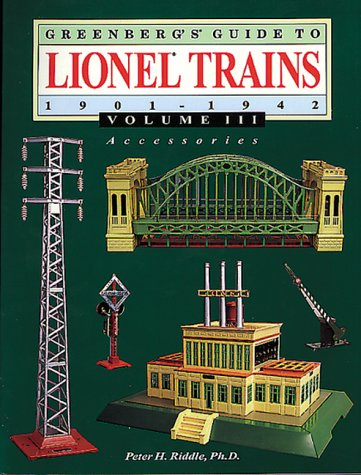 Greenberg's Guide to Lionel Trains, 1901-1942: Accessories: 3 por Peter H. Riddle