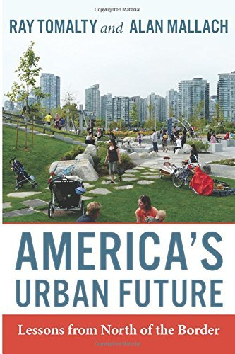 America's Urban Future: Lessons from North of the Border by Ray Tomalty (2016-02-09)
