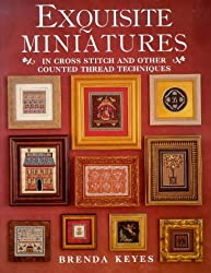 Exquisite Miniatures in Cross Stitch (A David & Charles book)