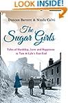 The Sugar Girls: Tales of Hardship, L...