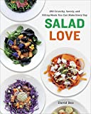 Salad Love: 260 Crunchy, Savory, and Filling Meals You Can Make Every Day