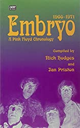 Embryo: A Pink Floyd Chronology 1966-1971: A Pink Floyd Chronology, 1966-71