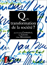 Quelle transformation de la société ?