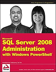 Microsoft SQL Server 2008 Administration with Windows PowerShell (Wrox Programmer to Programmer)