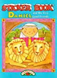 Daniel: And His Very Good Friends