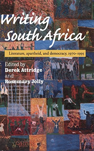 Writing South Africa: Literature, Apartheid, and Democracy, 1970–1995