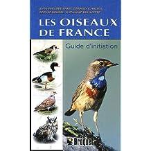 Les oiseaux de France : Guide d'initiation