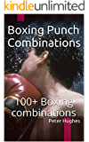 Boxing Punch Combinations: 100+ Boxing combinations (English Edition)