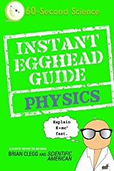 Instant Egghead Guide: Physics (60-Second Science) by Brian Clegg (2009-11-10)