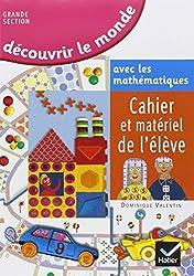 Découvrir le monde avec les mathématiques Grande section de maternelle
