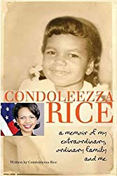 [(Condoleezza Rice: A Memoir of My Extraordinary, Ordinary Family and Me)] [By (author) Dr Condoleezza Rice] published on (January, 2012)