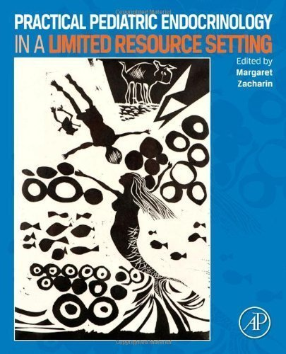Practical Pediatric Endocrinology in a Limited Resource Setting 1st (first) Edition published by Academic Press (2013)