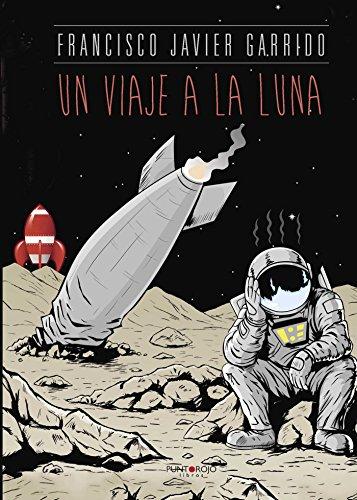 Un viaje a la luna por Francisco Javier Garrido