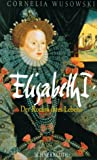 Elisabeth I. - Cornelia Wusowski