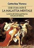 eBook Gratis da Scaricare Che cosa non e la malattia mentale Le derive del sistema psichiatrico istituzionale italiano (PDF,EPUB,MOBI) Online Italiano