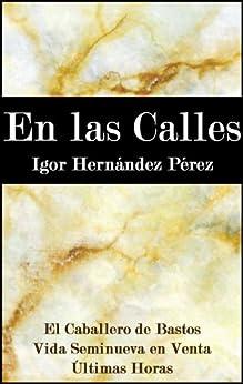 En las Calles: Libro de relatos de amor, amistad e identidad de [Pérez, Igor Hernández]