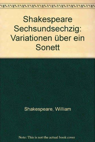 Shakespeare Sechsundsechzig: Variationen über ein Sonett