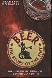 Beer - The Story of the Pint: The History of Britain's Most Popular Drink