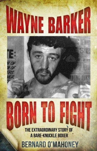 Wayne Barker: Born to Fight: The Extraordinary Story of a Bare-Knuckle Boxer (English Edition) - Frazier Baseball