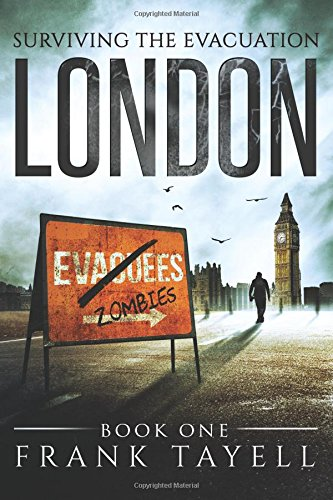 Surviving The Evacuation Book 1: London: Volume 1