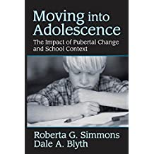 Moving into Adolescence: The Impact of Pubertal Change and School Context (Social Institutions and Social Change)