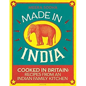 Made in India: 130 Simple, Fresh and Flavourful Recipes from One Indian Family 1