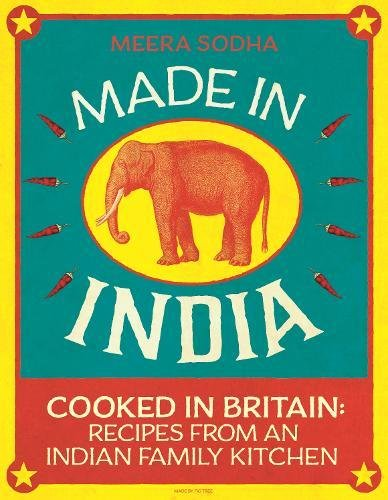 Made in India: Cooked in Britain: Recipes from an Indian Family Kitchen por Meera Sodha