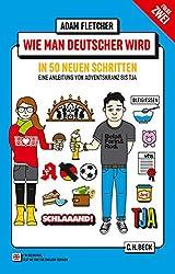 Wie man Deutscher wird - Folge 2: in 50 neuen Schritten / How to be German - Part 2: in 50 new steps: Zweisprachiges Wendebuch/ Bilingual turn-over-book Deutsch/Englisch