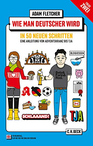 Preisvergleich Produktbild Wie man Deutscher wird - Folge 2: in 50 neuen Schritten / How to be German - Part 2: in 50 new steps: Zweisprachiges Wendebuch/ Bilingual turn-over-book Deutsch/Englisch